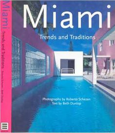 Miami Trends and Traditions  Author: Roberto Schezen and Beth Dunlop  Publication Date:1996  Description:  The most beautiful and important examples of architecture in Miami, America's tourist mecca, are presented in 165 stunning photographs of building interiors, exteriors, and gardens. For architecture enthusiasts, fans of America, romantics and travelers.