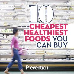Stock up! Many of the most nutritious foods in the supermarket are also the least expensive.