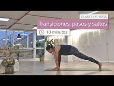 Clases de Yoga: Transiciones: pasos y saltos (10 min) - YouTube