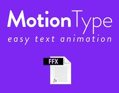 MotionType is a free preset for text animation, based on Dan Ebberts'…