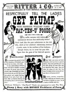 Get Plump, 1891.?. They couldn't make up their minds.... lose weight! No wat.... Gain weight!! No wonder women are so confused... too fat! Or too thin & sickly looking! Good grief!!