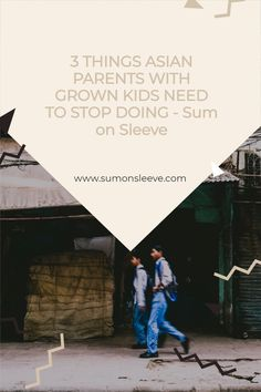 3 THINGS ASIAN PARENTS WITH GROWN KIDS NEED TO STOP DOING - Sum on Sleeve Asian Dad, Asian Parents, Canadian Culture, Unsolicited Advice, What House, Conversational English, Do You Really, Listening To You, Best Relationship