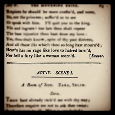 """""""Heaven has no rage like love to hatred turned, Nor hell a fury like a woman scorned.""""     - William Congreve"""