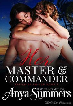 Her Master and Commander (Pleasure Island Book by Anya Book Club Books, Book 1, New Books, Bahama Breeze, Master And Commander, Bad Marriage, Romance Authors, Ex Husbands, Fiction Books