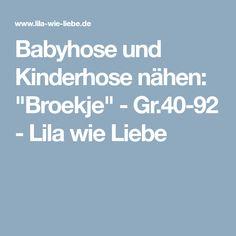 """Babyhose und Kinderhose nähen: """"Broekje"""" - Gr.40-92 - Lila wie Liebe"""