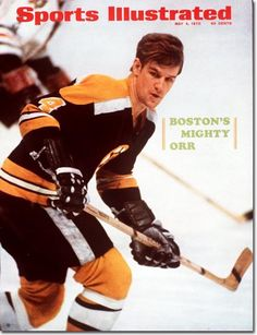 One of the Greatest Hockey Players EVER, Bobby Orr - Boston Bruins Hockey Games, Hockey Players, Ice Hockey, Hockey Baby, Si Cover, Cover Boy, Nhl Highlights, Bobby Orr, Sports Illustrated Covers
