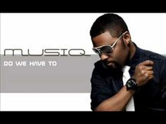 YouTube  Musiq -Do we have to ~ I just want to be the one