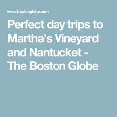 Perfect day trips to Martha's Vineyard and Nantucket - The Boston Globe