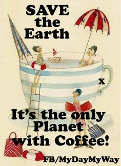 it is, it is, it really is, unless theres a better coffee making planet&then I'l go there!