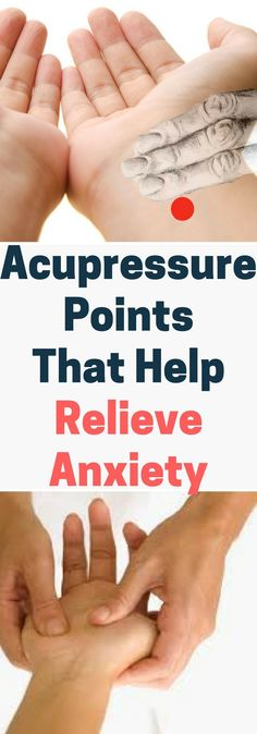 Acupressure Points That Help Relieve Anxiety. Need to know.!!