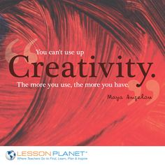 """You can't use up creativity. The more you use, the more you have."" ~ Maya Angelou #creativity #quote"