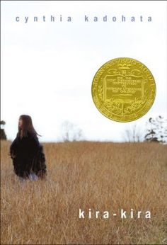 2005 - Kira-Kira by Cynthia Kadohata - Chronicles the close friendship between two Japanese-American sisters growing up in rural Georgia during the late 1950s and early 1960s, and the despair when one sister becomes terminally ill.