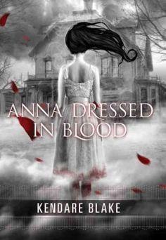 Anna dressed in blood / Kendare Blake