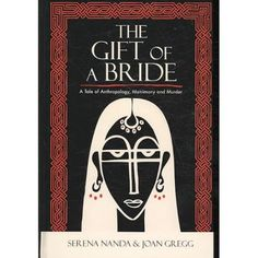 The Gift of a Bride: A Tale of Anthropology, Matrimony and Murder #hinduweddings
