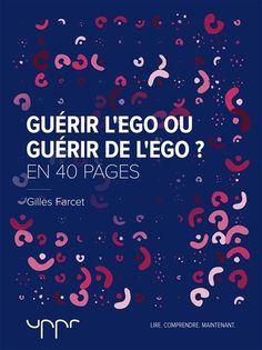 Ebook : Guérir l'ego ou guérir de l'ego? - - De Gilles Farcet - Didactibook (Livres numériques, ebooks, à télécharger)