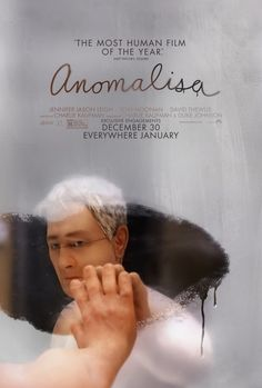 Anomalisa Here's a poster for Charlie Kaufman's new animated movie