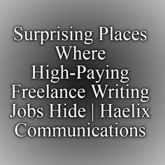 how to make money as a lance blogger and actually enjoy your surprising places where high paying lance writing jobs hide haelix communications