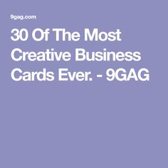 30 Of The Most Creative Business Cards Ever. - 9GAG