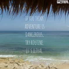 """If you think adventure is dangerous, try routine. It's lethal."" Tru dat. Let's get on the road! #YOLO #getoutthere #believe #makeadifference #Travel #getqualified #teachTEFL #TESOL #explore #wonders #bucketlist #theworld #exploretheworld #yolo #beaches #sea #ocean #Europe #worldtravelers #seetheworld #backpackers #Asia #Bali #goandtravel #totallystoked"
