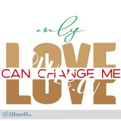 Plotterdatei Only Love Can Change Me Silhouette Cameo, Cricut, Love Can, Change Me, Never Give Up, Pullover, Cool Stuff, Cool Shirts, Oder