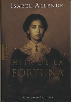 Isabel Allende..Hija de la Fortuna.