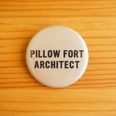 'Pillow Fort Architect' Button