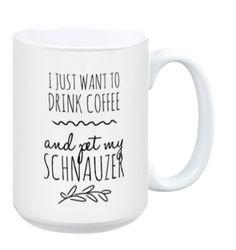 I Just Want to Pet My Schnauzer Mug
