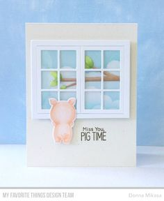 miss you pig time window card by Donna Mikasa