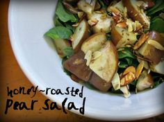 Great Fun etc: Honey Roasted Pear Salad (the best you've ever eaten)