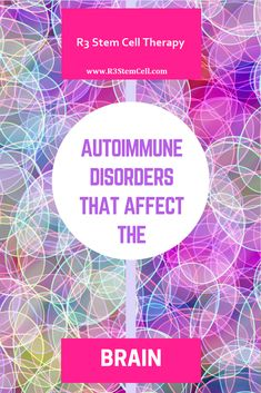 Autoimmune Disorders can affect your life. get stem cell therapy for autoimmune diseases. Cord Blood Banking, Brain Diseases, Stem Cell Therapy, Regenerative Medicine, Central Nervous System, Stem Cells, Autoimmune Disease, Fibromyalgia, Disorders