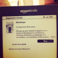 Boitshepo, my Setswana fiction book is available as an ebook here  http://www.amazon.com/dp/B00ISRM98S