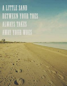 Love the beach! Go often and ease the pain!