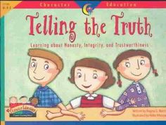 Precision Series Telling the Truth: Learning About Honesty, Integrity, and Trustworthiness