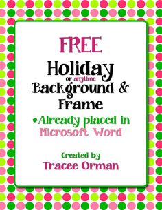 Free Holiday Clip Art http://www.teacherspayteachers.com/Product/Free-Holiday-Color-Polka-Dots-Clip-Art-Frame-in-Word