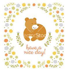 Cute little bear summer vector. Have a nice day! by Teneresa on VectorStock®