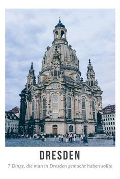 7 Dinge, die man in Dresden gemacht haben sollte