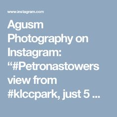 """Agusm Photography on Instagram: """"#Petronastowers view from #klccpark, just 5 minutes walking from @grandhyattkualalumpur #grandhyatt #grandhyattkualalumpur"""""""