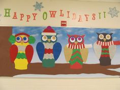 """Happy OWL-IDAYS"" is a unique idea for a holiday bulletin board display title.  The winter owls dressed in scarves, ear muffs, and hats are adorable."