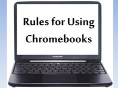 Chromebooks Rules for the Classroom - FREE. If your school is using Google Chromebooks in the classroom, you can use these technology rules for using notebooks in the classroom to get your kids started. You can adapt these rules to various notebooks or other laptops on a cart, or even for iPads.