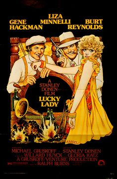 Lucky Lady is a 1975 American film directed by Stanley Donen and starring Gene Hackman, Liza Minnelli and Burt Reynolds, with Robby Benson. Its story takes place during Prohibition in the United States in the year Best Movie Posters, Classic Movie Posters, Cinema Posters, Movie Poster Art, Classic Movies, 1970s Movies, Old Movies, Vintage Movies, Liza Minnelli