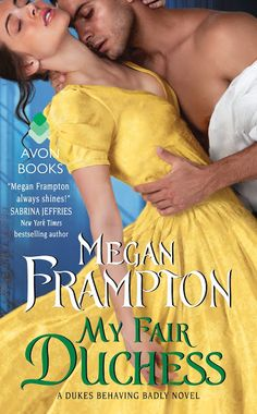Deluged With Books Cafe: Review & Excerpt Tour: My Fair Duchess:Dukes Behaving Badly by Megan Frampton