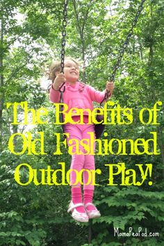 The Benefits of Old-Fashioned Outdoor Play. TAKE YOUR KIDS OUTSIDE AND TEACH THEM TO PLAY!