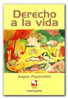 Derecho a la vida – Angelo Papacchini- Universidad del Valle  http://www.librosyeditores.com/tiendalemoine/derecho-constitucional/274-derecho-a-la-vida.html  Editores y distribuidores