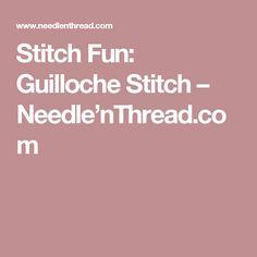 Stitch Fun: Guilloche Stitch – Needle'nThread.com