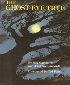 """The Ghost-Eye Tree""  ***  Bill Martin, Jr. and John Archambault  (1985)"