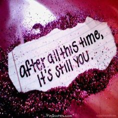 After all this time it's still you.
