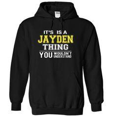 it is a JAYDEN thing you wouldnt understand - #school shirt #tshirt display. BUY-TODAY => https://www.sunfrog.com/LifeStyle/it-is-aan-JAYDEN-thing-you-wouldnt-understand-6454-Black-11212675-Hoodie.html?68278