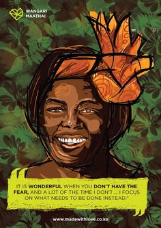 IN REMEMBERENCE OF WANGARI MAATHAI - MOTHER OF THE TREES