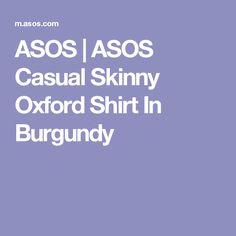 ASOS   ASOS Casual Skinny Oxford Shirt In Burgundy
