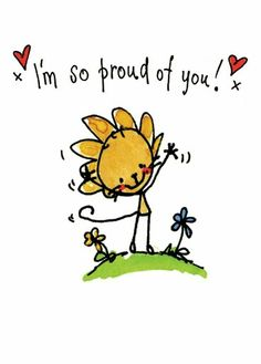 Message for Monday - I am so proud of you. Be proud of yourself - you can see the road you have traveled to get here! *pass it on* Cute Quotes, Funny Quotes, Congratulations Quotes, Im Proud Of You, Snoopy Quotes, All Family, Messages, Love You, My Love